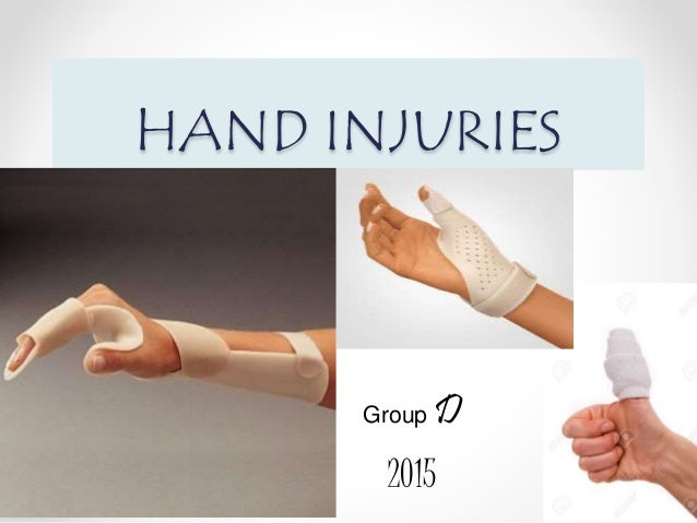 HAND INJURIES Group D 2015