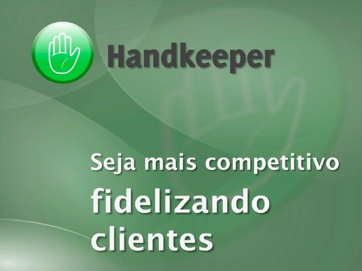 Handkeeper: fidelização de clientes