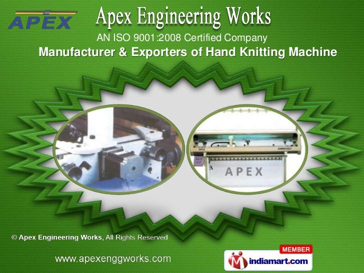 AN ISO 9001:2008 Certified CompanyManufacturer & Exporters of Hand Knitting Machine