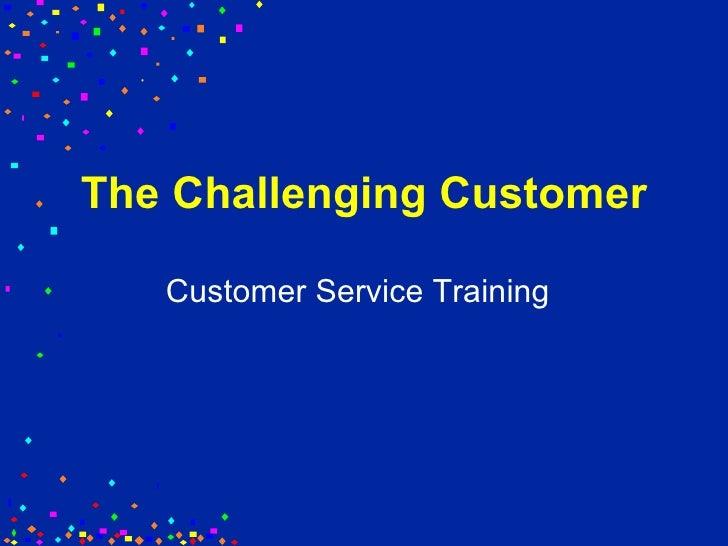 The Challenging Customer Customer Service Training