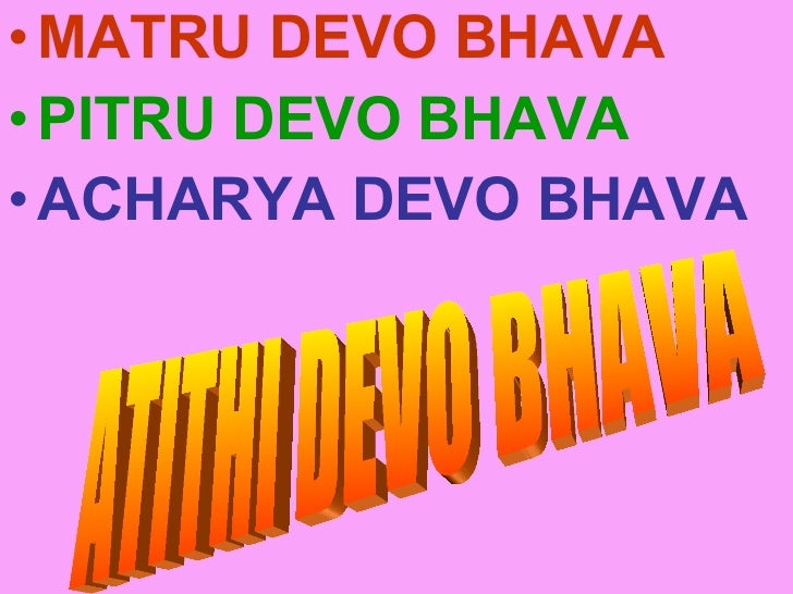matru devo bhava pitru devo bhava Writer devo devo matru pitru bhava acharya essay devo bhava bhava - ignore, honestly, my snark-tweets at the critic of this essay, and just read the thing itself.