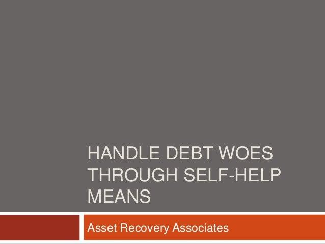 handle debt woes through self help means