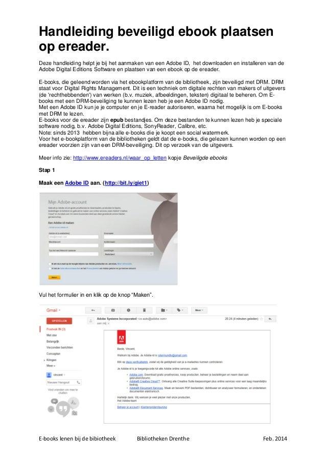 E-books lenen bij de bibiotheek Bibliotheken Drenthe Feb. 2014 Handleiding beveiligd ebook plaatsen op ereader. Deze handl...