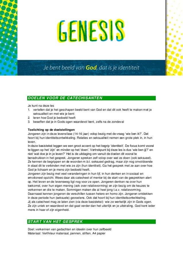 DOELEN VOOR DE CATECHISANTEN Je kunt na deze les 1. vertellen dat je het geschapen beeld bent van God en dat dit ook heeft...