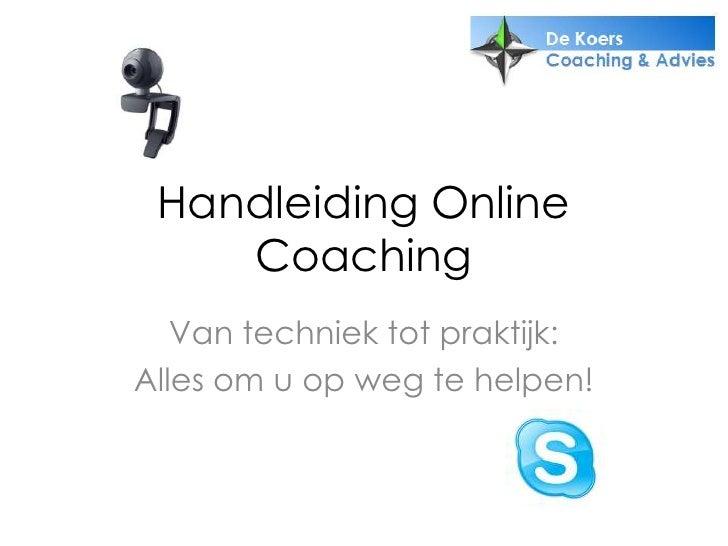 Handleiding Online Coaching<br />Van techniek tot praktijk:<br />Alles om u op weg te helpen!<br />