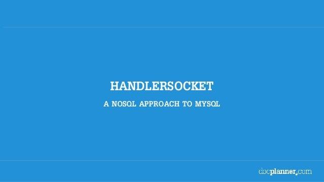 HANDLERSOCKET A NOSQL APPROACH TO MYSQL