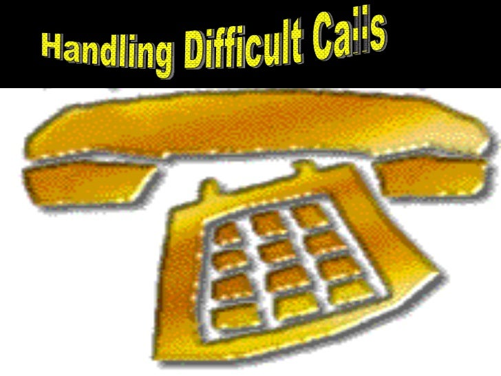 Handling Difficult Calls
