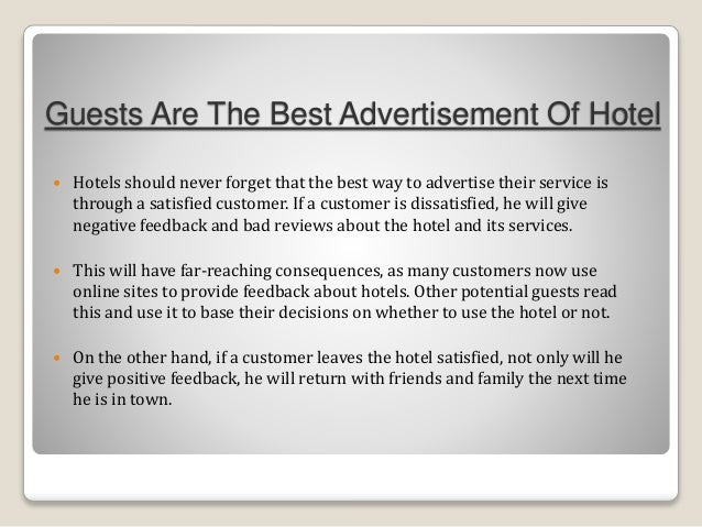 Guests Are The Best Advertisement Of Hotel  Hotels should never forget that the best way to advertise their service is th...