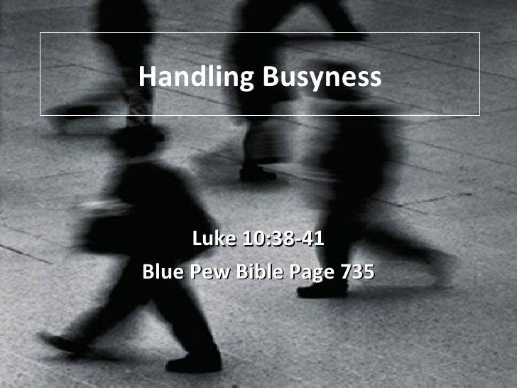 Handling Busyness Luke 10:38-41 Blue Pew Bible Page 735