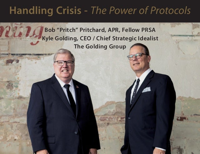 "Bob ""Pritch"" Pritchard, APR, Fellow PRSA Kyle Golding, CEO / Chief Strategic Idealist The Golding Group"