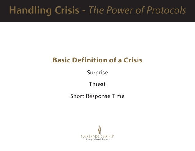 Basic Definition of a Crisis Surprise Threat Short Response Time