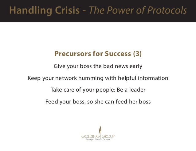 Precursors for Success (3) Give your boss the bad news early Keep your network humming with helpful information Take care ...