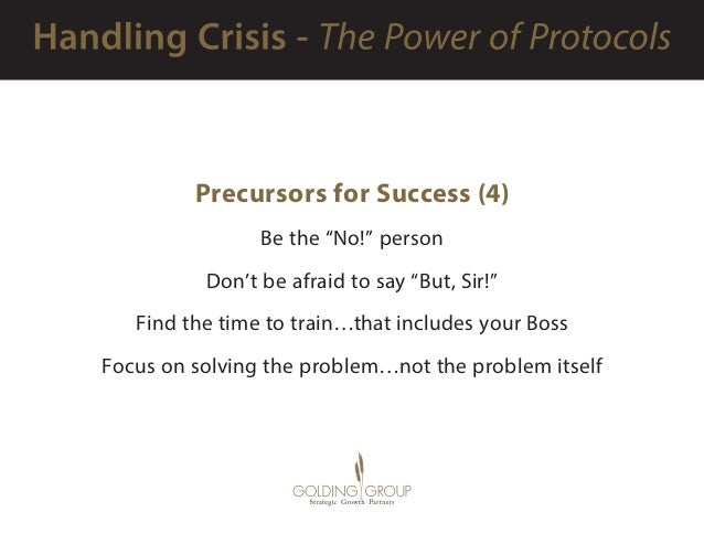 """Precursors for Success (4) Be the """"No!"""" person Don't be afraid to say """"But, Sir!"""" Find the time to train…that includes you..."""