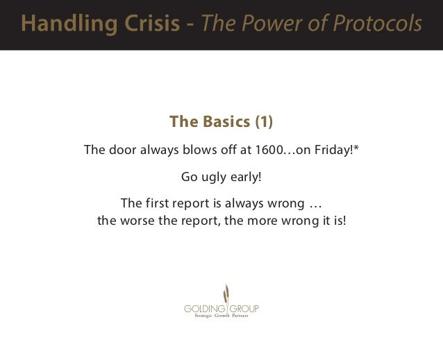 The Basics (1) The door always blows off at 1600…on Friday!* Go ugly early! The first report is always wrong … the worse t...