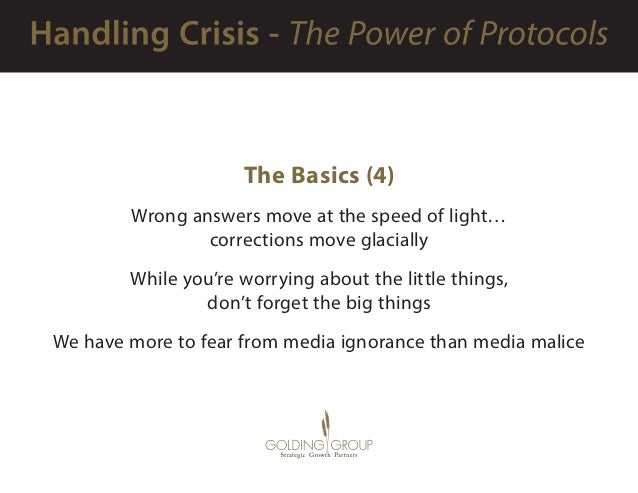 The Basics (4) Wrong answers move at the speed of light… corrections move glacially While you're worrying about the little...