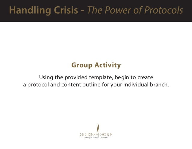 Group Activity Using the provided template, begin to create a protocol and content outline for your individual branch.