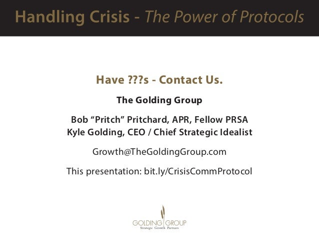 """Have ???s - Contact Us. The Golding Group Bob """"Pritch"""" Pritchard, APR, Fellow PRSA Kyle Golding, CEO / Chief Strategic Ide..."""