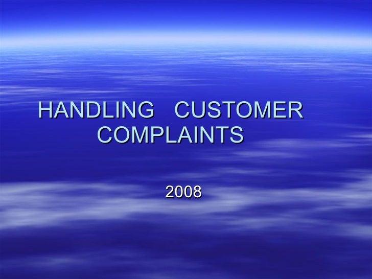 HANDLING  CUSTOMER COMPLAINTS 2008