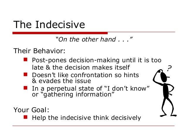 Indecisive behavior