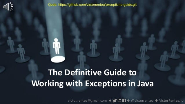107 © VictorRentea.ro a training by The Definitive Guide to Working with Exceptions in Java victor.rentea@gmail.com ♦ ♦ @v...