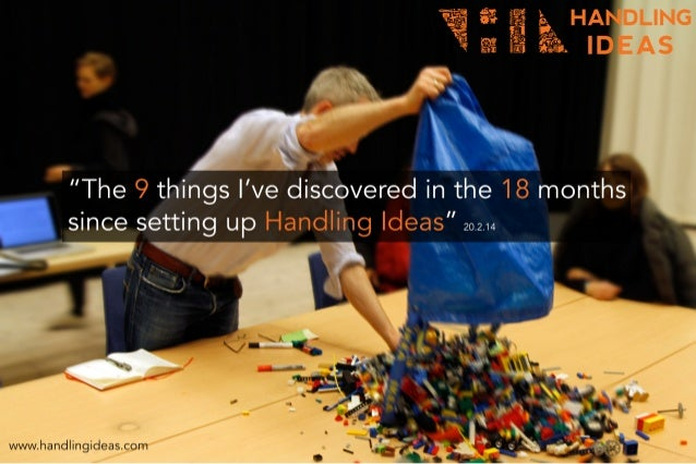 The 9 things I've discovered in the 18 months since setting up Handling Ideas