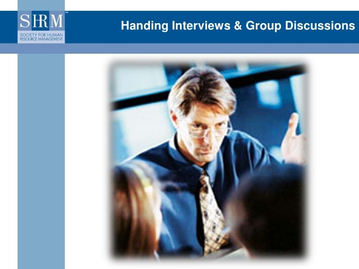 Handing Interviews & Group Discussions