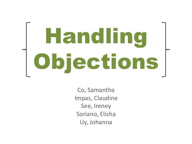 HandlingObjections    Co, Samantha   Impas, Claudine     See, Ireney    Soriano, Elisha     Uy, Johanna