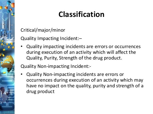 Classification Critical/major/minor Quality Impacting Incident:– • Quality impacting incidents are errors or occurrences d...