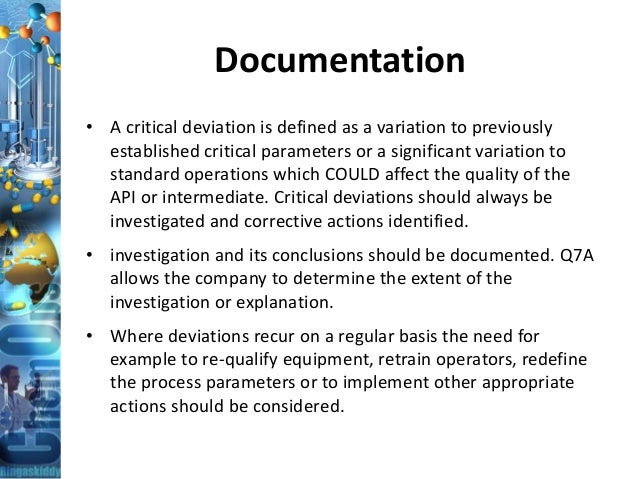 Documentation • A critical deviation is defined as a variation to previously established critical parameters or a signific...