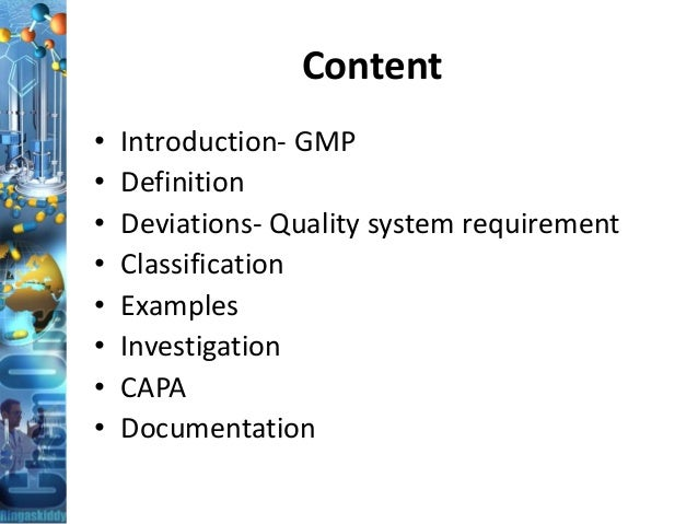 Content • Introduction- GMP • Definition • Deviations- Quality system requirement • Classification • Examples • Investigat...