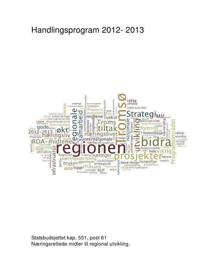 Handlingsprogram 2012- 2013Statsbudsjettet kap. 551, post 61Næringsrettede midler til regional utvikling.                 ...