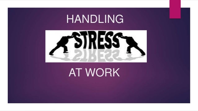Handling stress at work