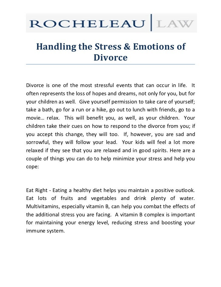 Handling the Stress & Emotions of                DivorceDivorce is one of the most stressful events that can occur in life...