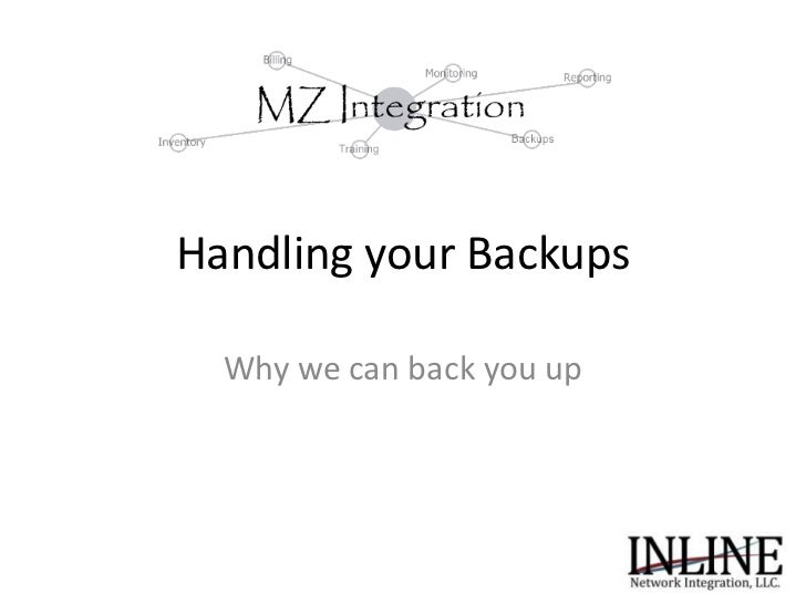 Handling your Backups<br />Why we can back you up<br />