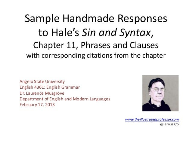 Sample Handmade Responses    to Hale's Sin and Syntax,      Chapter 11, Phrases and Clauses   with corresponding citations...