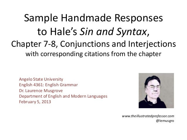 Sample Handmade Responses      to Hale's Sin and Syntax,Chapter 7-8, Conjunctions and Interjections     with corresponding...