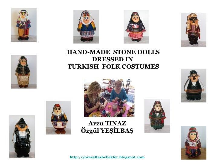 HAND-MADE  STONE DOLLS  DRESSED IN  TURKISH  FOLK COSTUMES Arzu TINAZ Özgül YEŞİLBAŞ http://www.tasbebekdukkani.com http...