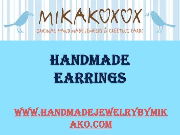 www.HandMadeJewelrybyMik        ako.com