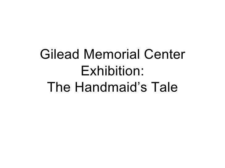 Gilead Memorial Center Exhibition: The Handmaid's Tale