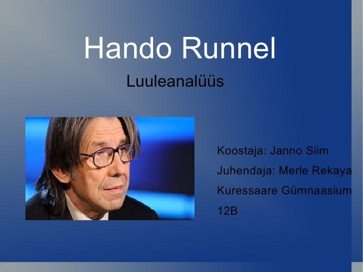 Hando Runnel Luuleanalüüs Koostaja: Janno Siim Juhendaja: Merle Rekaya Kuressaare Gümnaasium  12B