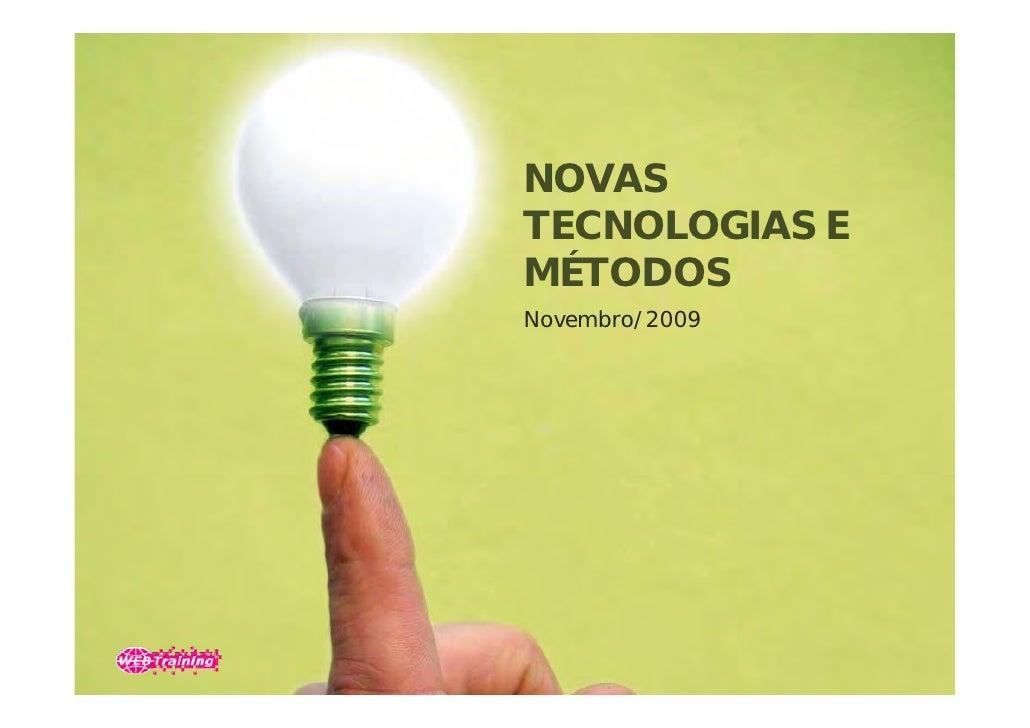 NOVAS TECNOLOGIAS E MÉTODOS<br />Novembro/2009<br />