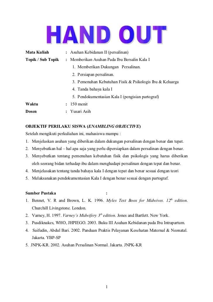 Mata Kuliah           : Asuhan Kebidanan II (persalinan)Topik / Sub Topik     : Memberikan Asuhan Pada Ibu Bersalin Kala I...