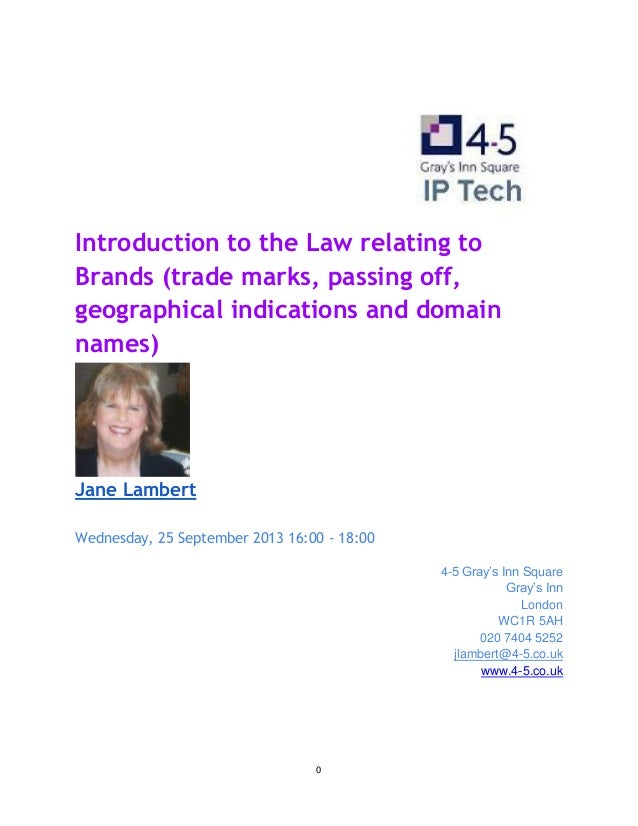 0 Introduction to the Law relating to Brands (trade marks, passing off, geographical indications and domain names) Jane La...