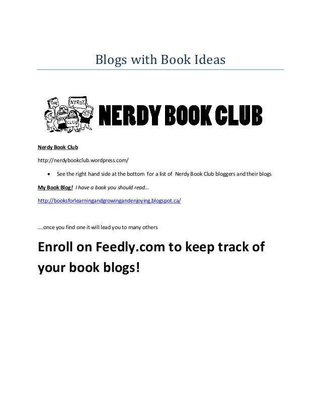 Blogs with Book Ideas  Nerdy Book Club http://nerdybookclub.wordpress.com/   See the right hand side at the bottom for a ...