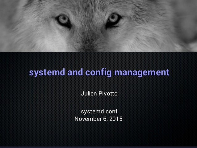 systemd and config managementsystemd and config managementsystemd and config managementsystemd and config managementsystem...