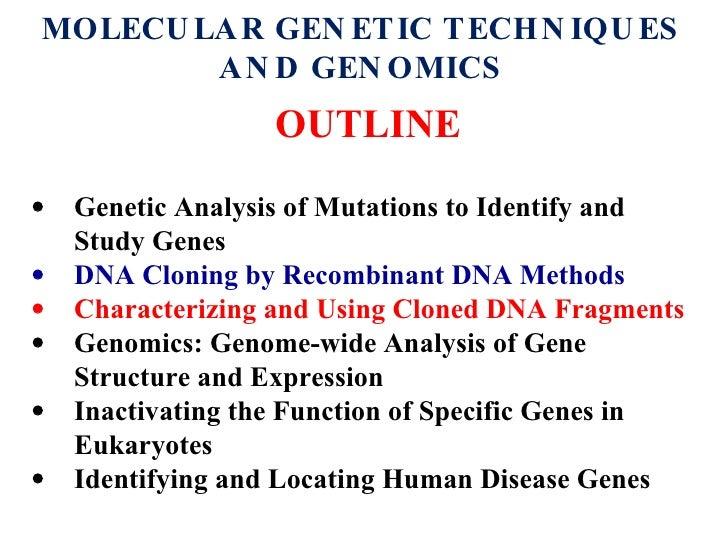 MOLECULAR GENETIC TECHNIQUES AND GENOMICS <ul><li>Genetic Analysis of Mutations to Identify and Study Genes </li></ul><ul>...