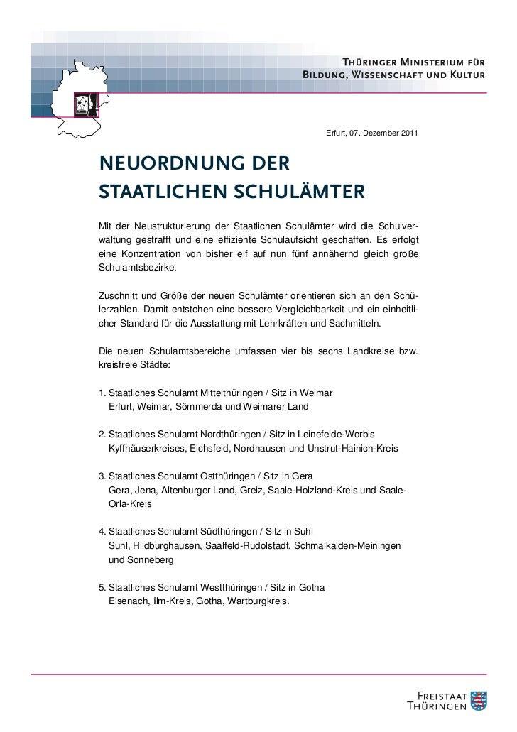 Erfurt, 07. Dezember 2011NEUORDNUNG DERSTAATLICHEN SCHULÄMTERMit der Neustrukturierung der Staatlichen Schulämter wird die...