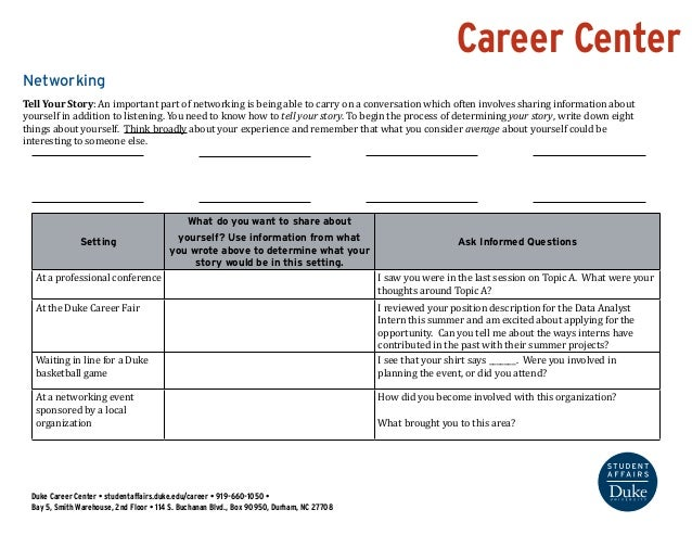 Career Center  Networking  Tell Your Story: An important part of networking is being able to carry on a conversation which...