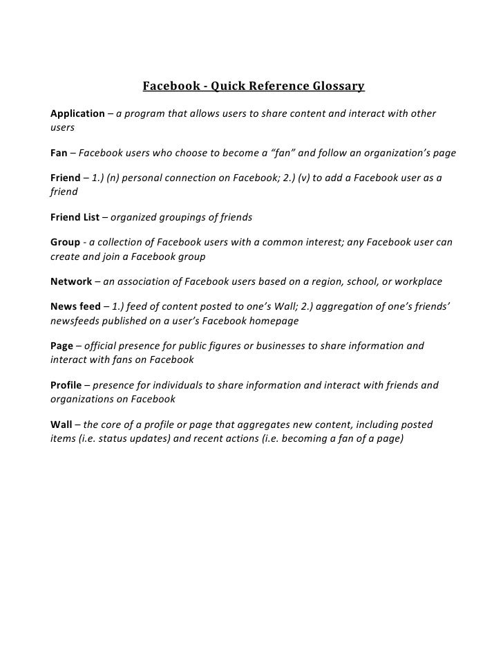 Facebook - Quick Reference Glossary<br />Application – a program that allows users to share content and interact with othe...