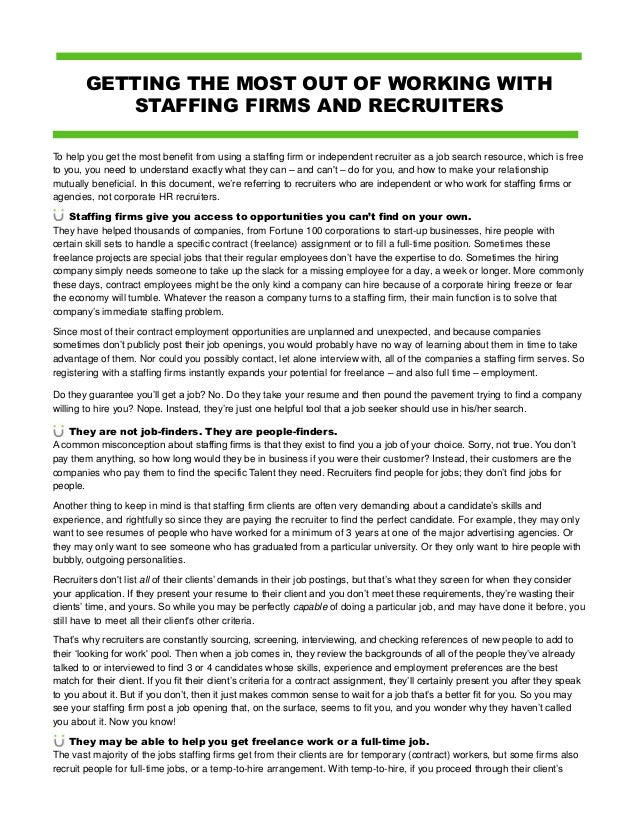 GETTING THE MOST OUT OF WORKING WITHSTAFFING FIRMS AND RECRUITERSTo help you get the most benefit from using a staffing fi...